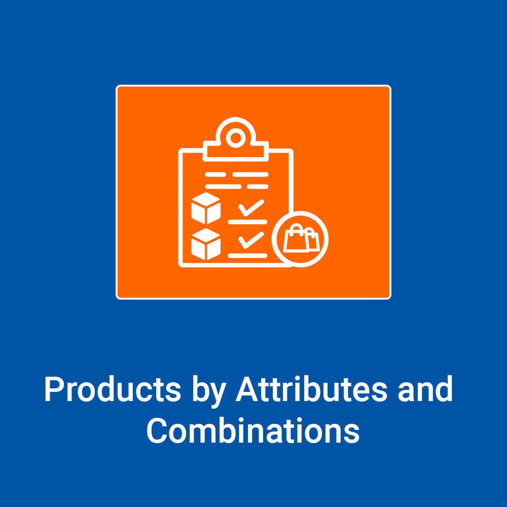 module - Combinations & Product Customization - Products by Attributes and Combinations - 1